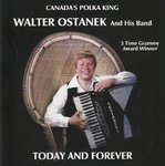walter ostanek today and forever